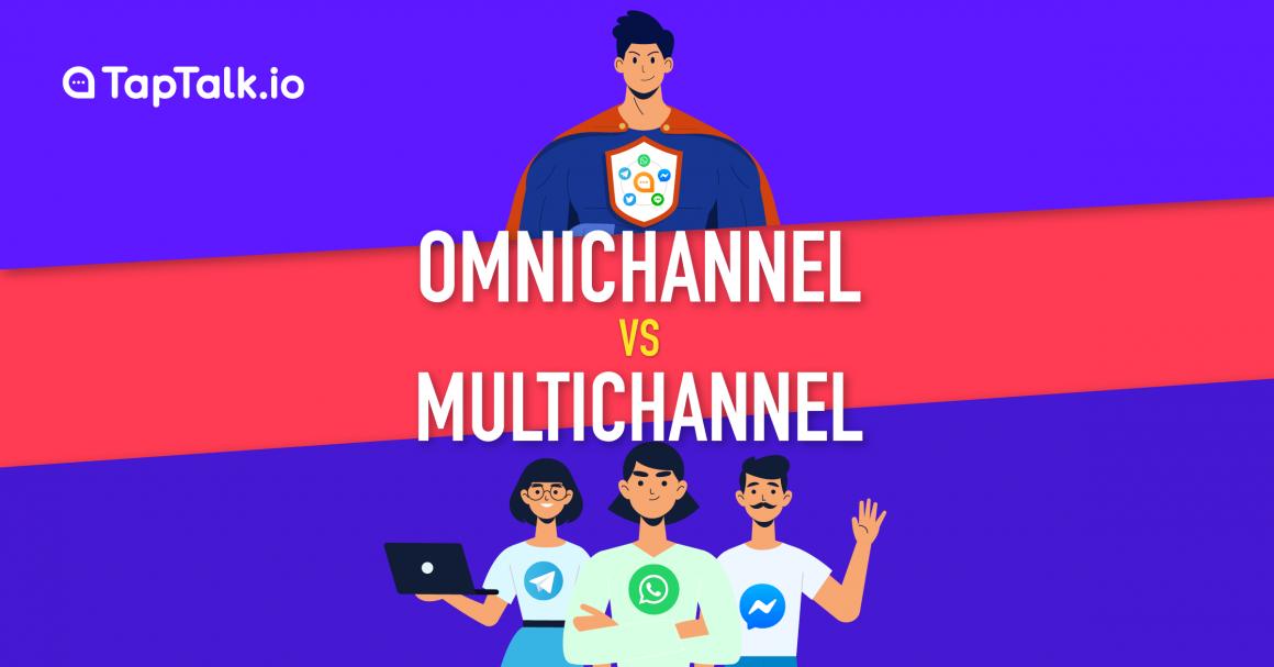 Omnichannel vs Multichannel? Kelebihan dan Manfaat bagi Bisnis