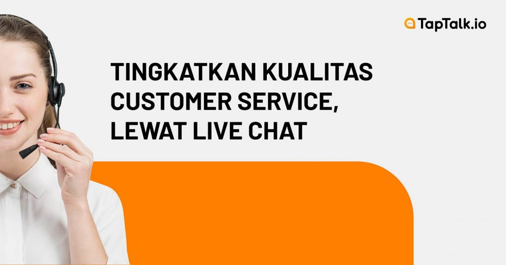 customer service yang baik lewat live chat