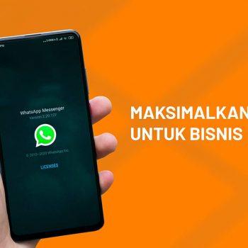 Gunakan WhatsApp Business Untuk Memaksimalkan Bisnis Anda
