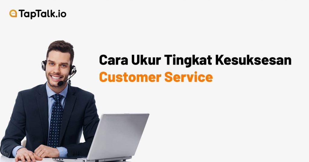 mengukur tingkat keberhasilan customer service