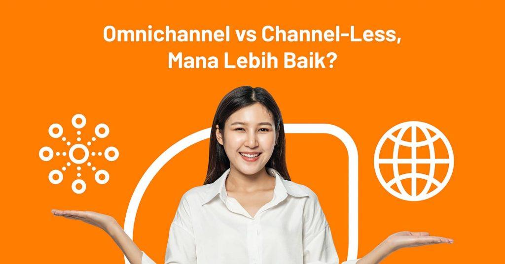 omnichannel vs channel-less