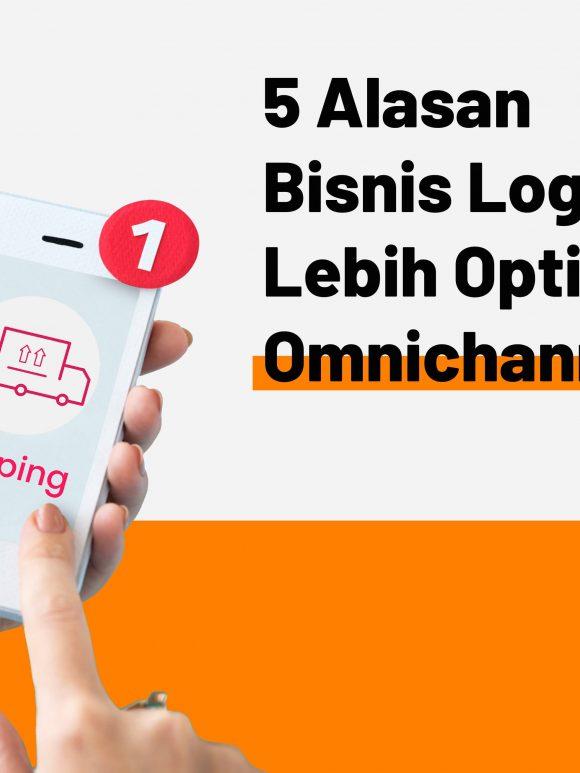 keuntungan omnichannel untuk layanan logistik