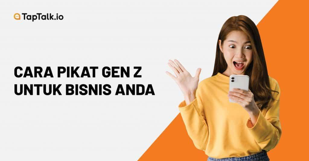 pikat gen z sebagai pelanggan